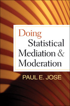 Doing Statistical Mediation and Moderation, Paul E. Jose