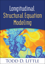 Longitudinal Structural Equation Modeling: Todd D. Little<br>Foreword by Noel A. Card