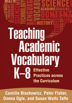 Teaching Academic Vocabulary K-8, Effective Practices across the Curriculum, Camille Blachowicz, Peter Fisher, Donna Ogle, and Susan Watts Taffe