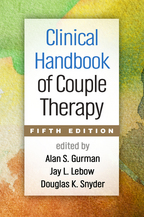 Clinical Handbook of Couple Therapy: Fifth Edition, edited by Alan S. Gurman, Jay L. Lebow, and Douglas K. Snyder