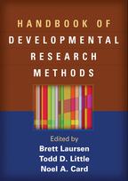Handbook of Developmental Research Methods, Edited by Brett Laursen, Todd D. Little, and Noel A. Card