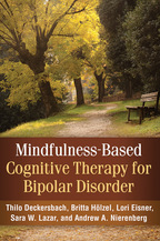 Mindfulness-Based Cognitive Therapy for Bipolar Disorder, Thilo Deckersbach, Britta Hölzel, Lori Eisner, Sara W. Lazar, and Andrew A. Nierenberg