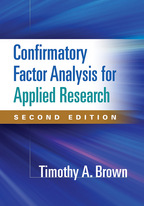Confirmatory Factor Analysis for Applied Research: Second Edition: Timothy A. Brown