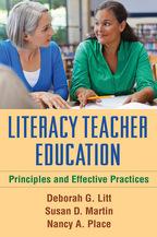 Literacy Teacher Education, Principles and Effective Practices, Deborah G. Litt, Susan D. Martin, and Nancy A. Place<br>Foreword by Victoria J. Risko