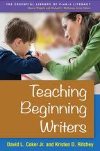 Teaching Beginning Writers, David L. Coker Jr. and Kristen D. Ritchey
