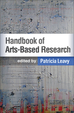 Handbook of Arts-Based Research, Edited by Patricia Leavy
