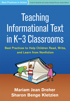 Teaching Informational Text in K-3 Classrooms, Best Practices to Help Children Read, Write, and Learn from Nonfiction, Mariam Jean Dreher and Sharon Benge Kletzien