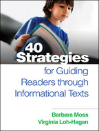 40 Strategies for Guiding Readers through Informational Texts, Barbara Moss and Virginia Loh-Hagan