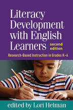 Literacy Development with English Learners, Research-Based Instruction in Grades K-6, Second Edition, Edited by Lori Helman