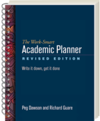 The Work-Smart Academic Planner: Revised Edition: Write It Down, Get It Done, Peg Dawson and Richard Guare