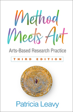 Method Meets Art: Third Edition: Arts-Based Research Practice