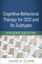Cognitive-Behavioral Therapy for OCD and Its Subtypes: Second Edition, by David A. Clark
