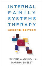 Internal Family Systems Therapy: Second Edition, by Richard C. Schwartz and Martha Sweezy