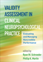 Validity Assessment in Clinical Neuropsychological Practice: Evaluating and Managing Noncredible Performance