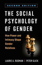 The Social Psychology of Gender: Second Edition: How Power and Intimacy Shape Gender Relations