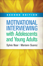Motivational Interviewing with Adolescents and Young Adults: Second Edition