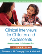 Clinical Interviews for Children and Adolescents: Third Edition: Assessment to Intervention