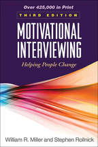 Motivational Interviewing: Third Edition: Helping People Change, by William R. Miller and Stephen Rollnick