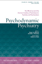 Psychodynamic Psychiatry - Edited by Richard C. Friedman, MD, Cornell UniversityDeputy Editor César Alfonso, MD, Columbia UniversityDeputy Editor Jennifer Downey, MD, Columbia University