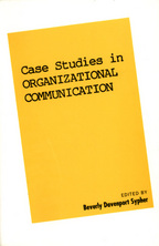 Case Studies in Organizational Communication 1 - Edited by Beverly Davenport Sypher