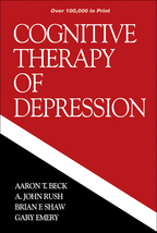 Cognitive Therapy of Depression - Aaron T. Beck, A. John Rush, Brian F. Shaw, and Gary Emery