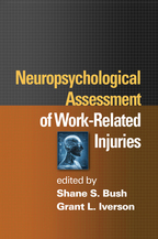 Neuropsychological Assessment of Work-Related Injuries - Edited by Shane S. Bush and Grant L. Iverson