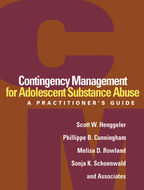 Contingency Management for Adolescent Substance Abuse - Scott W. Henggeler, Phillippe B. Cunningham, Melisa D. Rowland, Sonja K. Schoenwald, and Associates