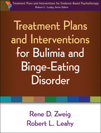 Treatment Plans and Interventions for Bulimia and Binge-Eating Disorder - Rene D. Zweig and Robert L. Leahy