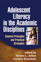 Adolescent Literacy in the Academic Disciplines - Edited by Tamara L. Jetton and Cynthia Shanahan