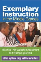 Exemplary Instruction in the Middle Grades - Edited by Diane Lapp and Barbara Moss