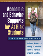 Academic and Behavior Supports for At-Risk Students - Melissa Stormont, Wendy M. Reinke, Keith C. Herman, and Erica S. Lembke