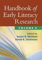 Handbook of Early Literacy Research, Volume 3 - Edited by Susan B. Neuman and David K. Dickinson
