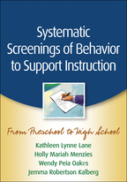 Systematic Screenings of Behavior to Support Instruction - Kathleen Lynne Lane, Holly Mariah Menzies, Wendy Peia Oakes, and Jemma Robertson Kalberg
