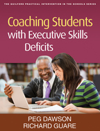 Coaching Students with Executive Skills Deficits - Peg Dawson and Richard Guare