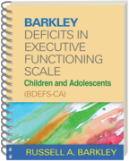 Barkley Deficits in Executive Functioning Scale—Children and Adolescents (BDEFS-CA) - Russell A. Barkley