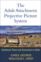 The Adult Attachment Projective Picture System - Carol George and Malcolm L. West