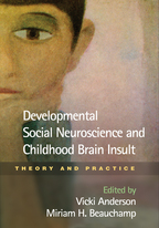 Developmental Social Neuroscience and Childhood Brain Insult - Edited by Vicki Anderson and Miriam H. Beauchamp