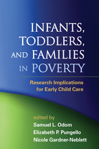Infants, Toddlers, and Families in Poverty - Edited by Samuel L. Odom, Elizabeth P. Pungello, and Nicole Gardner-Neblett