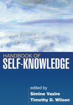 Handbook of Self-Knowledge - Edited by Simine Vazire and Timothy D. Wilson