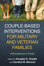 Couple-Based Interventions for Military and Veteran Families - Edited by Douglas K. Snyder and Candice M. Monson