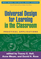 Universal Design for Learning in the Classroom: Practical Applications, edited by Tracey E. Hall, Anne Meyer, and David H. Rose