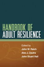 Handbook of Adult Resilience - Edited by John W. Reich, Alex J. Zautra, and John Stuart Hall