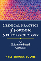 Clinical Practice of Forensic Neuropsychology: An Evidence-Based Approach book cover