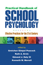 Practical Handbook of School Psychology - Edited by Gretchen Gimpel Peacock, Ruth A. Ervin, Edward J. Daly III, and Kenneth W. Merrell