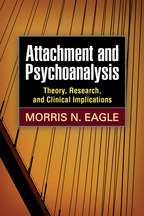 Attachment and Psychoanalysis - Morris N. Eagle