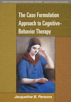 The Case Formulation Approach to Cognitive-Behavior Therapy - Jacqueline B. Persons