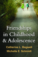 Friendships in Childhood and Adolescence - Catherine L. Bagwell and Michelle E. Schmidt