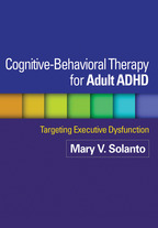 Cognitive-Behavioral Therapy for Adult ADHD - Mary V. Solanto