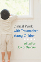 Clinical Work with Traumatized Young Children - Edited by Joy D. Osofsky