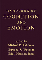 Handbook of Cognition and Emotion - Edited by Michael D. Robinson, Edward R. Watkins, and Eddie Harmon-Jones